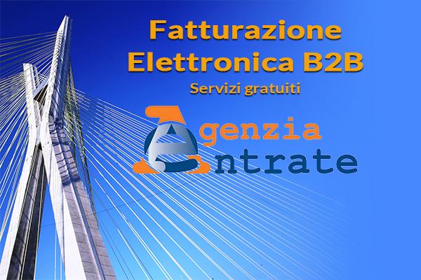 Fatturazione Elettronica B2B servizi gratuiti Agenzia Entrate