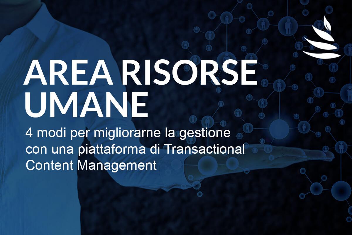 4 modi per migliorare la conformità e la sicurezza delle Risorse Umane, grazie ad una piattaforma di Transactional Content Management
