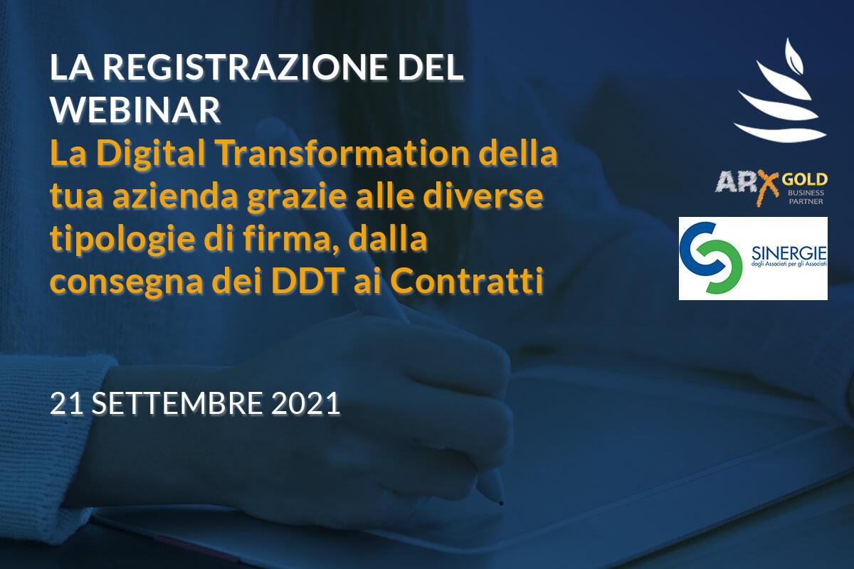 La registrazione webinar: La Digital Transformation della tua azienda grazie alle diverse tipologie di firma, dalla consegna dei DDT ai Contratti